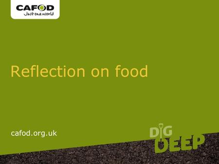 Www.cafod.org.uk Reflection on food cafod.org.uk.