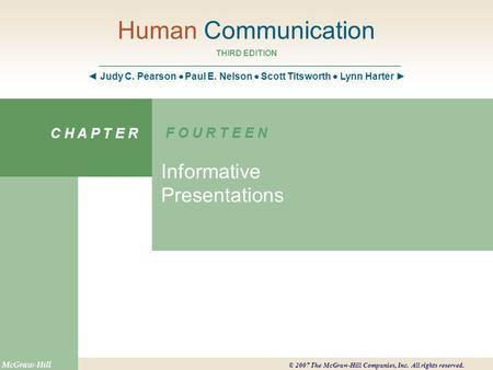 Human Communication THIRD EDITION ◄ Judy C. Pearson  Paul E. Nelson  Scott Titsworth  Lynn Harter ► C H A P T E R F O U R T E E N Informative Presentations.