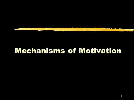 1 Mechanisms of Motivation. 2 Motivation and Incentives zMotivation - factors within and outside an organism that cause it to behave a certain way at.
