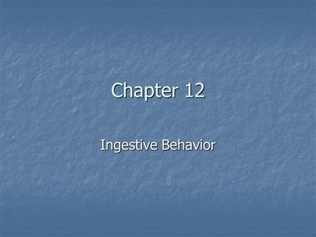 "Chapter 12 Ingestive Behavior. Introduction ""The constancy of the internal milieu is a necessary component for a free life."" – Claude Bernard ""The constancy."