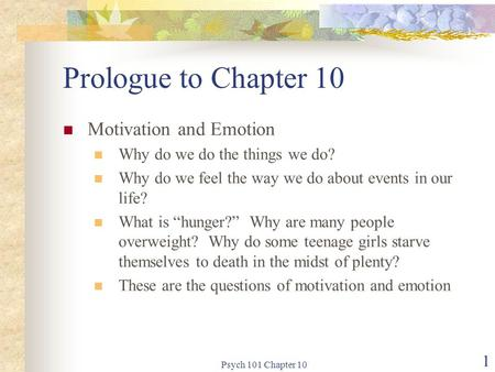 Prologue to Chapter 10 Motivation and Emotion