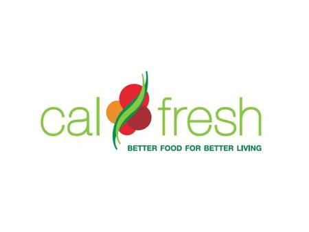 Help Us Fight Hunger in Los Angeles County! In this economic downturn, underutilization of the CalFresh Program means lost dollars and empty plates for.