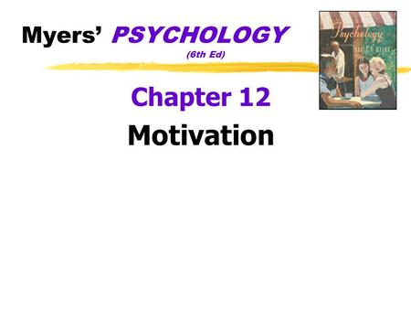 Myers' PSYCHOLOGY (6th Ed) Chapter 12 Motivation.