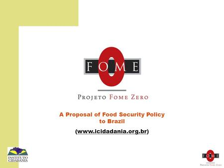 A Proposal of Food Security Policy to Brazil (www.icidadania.org.br)
