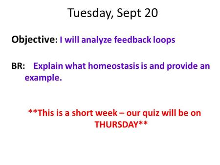 **This is a short week – our quiz will be on THURSDAY**