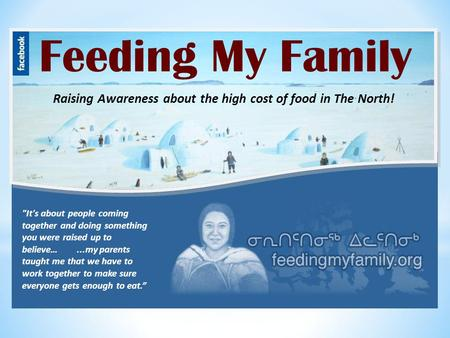 C Feeding My Family Raising Awareness about the high cost of food in The North! It's about people coming together and doing something you were raised.