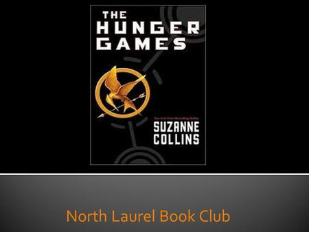 North Laurel Book Club. In this gripping young adult novel set in a future with unsettling parallels to our present, the nation of Panem consists of a.
