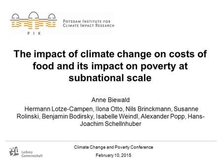 Climate Change and Poverty Conference February 10, 2015 The impact of climate change on costs of food and its impact on poverty at subnational scale Anne.