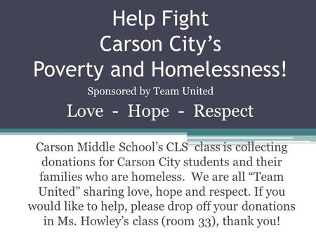 Help Fight Carson City's Poverty and Homelessness! Carson Middle School's CLS class is collecting donations for Carson City students and their families.