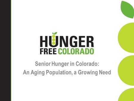 Senior Hunger in Colorado: An Aging Population, a Growing Need.