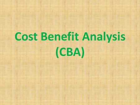 Cost Benefit Analysis (CBA). Scenario 1 You are about to buy a CD for £10 at HMV when a friend tells you that the same CD is available online for £5.