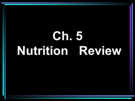 Ch. 5 Nutrition Review Appetite is: A. A desire for food B. A response to stretched stomach walls C. A physical need for food D. An inborn response.