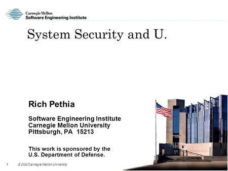 1  Carnegie Mellon University System Security and U. Rich Pethia Software Engineering Institute Carnegie Mellon University Pittsburgh, PA 15213.