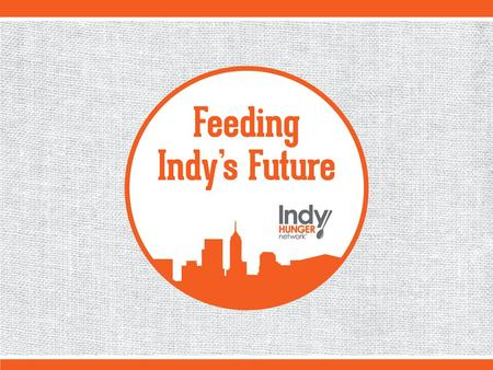 HUNGER (FOOD INSECURITY) PERVASIVE IN INDIANAPOLIS AREA Children Seniors Suburbanites Food insecurity touches 1 in 5.