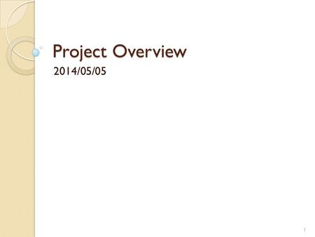 "Project Overview 2014/05/05 1. Current Project ""Research on Embedded Hypervisor Scheduler Techniques"" ◦ Design an energy-efficient scheduling mechanism."