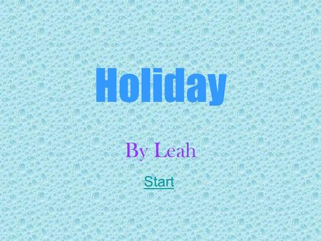 Holiday By Leah Start. The Hotel Heather and her friends were on holiday in a little town called Tenby in Wales. They were unpacking when they decided.