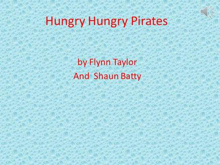 Hungry Hungry Pirates by Flynn Taylor And Shaun Batty.