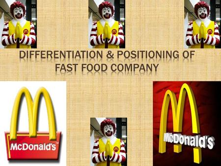 Differentiation & Positioning of Fast Food Company