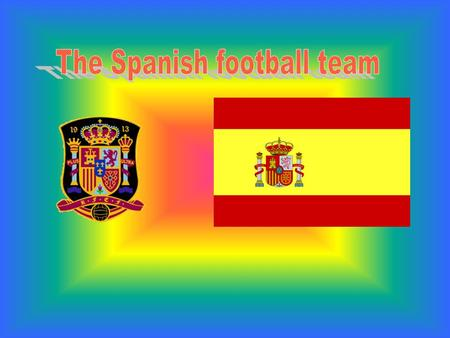 Nickname and stadiums The nickname of the Spanish side is La Furia Roja (The Red Fury) or La Roja (The Red One). The Spanish team's home stadiums are.