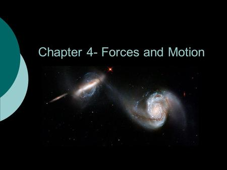 Chapter 4- Forces and Motion. Think about the following questions: What is this object? Where is it? Why does it look like that? IO is a moon of Jupiter.