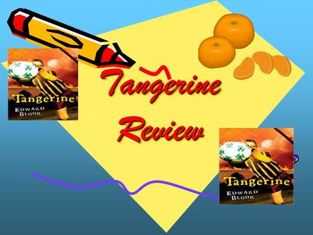 Tangerine Review Tangerine Review. What has Paul been told caused his eyesight problem? a.He was born with poor eyesight b.He stared too long at a solar.