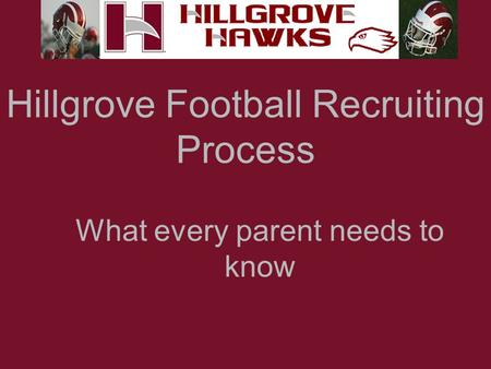 Hillgrove Football Recruiting Process What every parent needs to know.