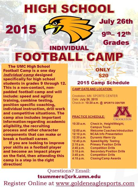 2015 July 26thJuly 26th 9 th – 12 th Grades INDIVIDUAL 2015 Camp Schedule CAMP DATE AND LOCATION: Crookston, MN: SPORTS CENTER Date: July 26, 2015 Check-In: