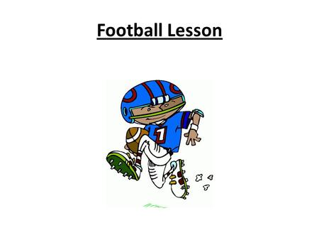 Football Lesson. Name ___________________________ Period ___________________________ Date ____________________________ FIELD DIAGRAM 1. End Zone 2. Side.