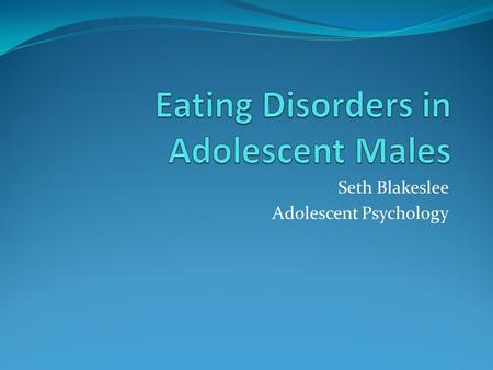 Seth Blakeslee Adolescent Psychology. An Alarming Trend.