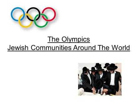 The Olympics Jewish Communities Around The World.