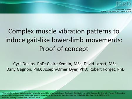 This article and any supplementary material should be cited as follows: Duclos C, Kemlin C, Lazert D, Gagnon D, Dyer JO, Forget R. Complex muscle vibration.