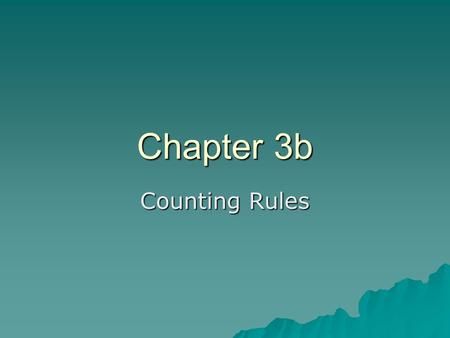 Chapter 3b Counting Rules. Permutations  How many ways can 5 students in a class of 30 be assigned to the front row in the seating chart?  There are.