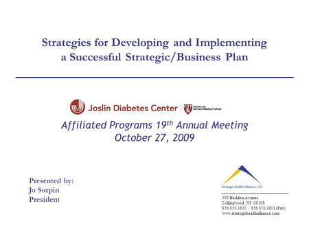 Strategies for Developing and Implementing a Successful Strategic/Business Plan Affiliated Programs 19 th Annual Meeting October 27, 2009 595 Haddon Avenue.