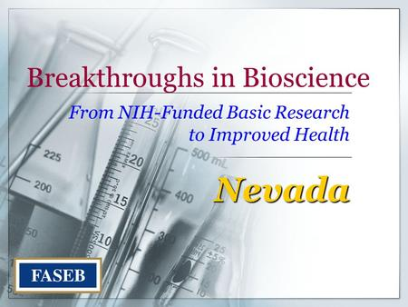 Breakthroughs in Bioscience From NIH-Funded Basic Research to Improved Health Nevada.