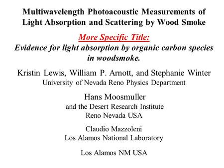 Multiwavelength Photoacoustic Measurements of Light Absorption and Scattering by Wood Smoke More Specific Title: Evidence for light absorption by organic.
