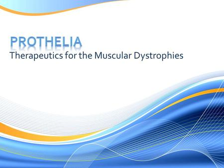 Therapeutics for the Muscular Dystrophies.  Mission  Increase the longevity and quality of life of patients with muscular dystrophy  Lead Drug Candidate.