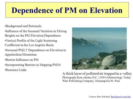 Dependence of PM on Elevation Background and Rationale Influence of the Seasonal Variation in Mixing Heights on the PM Elevation Dependence Vertical Profile.