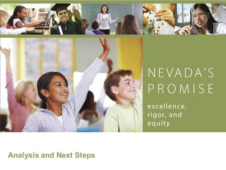 Analysis and Next Steps. www.nevadaspromise.org Summary Nevada's final score of 381.2 ranks 24 out of the 36 states that applied Among the ten grant recipients,