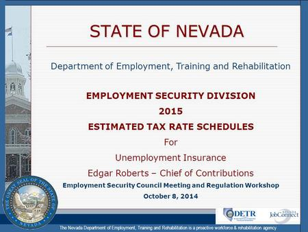 The Nevada Department of Employment, Training and Rehabilitation is a proactive workforce & rehabilitation agency STATE OF NEVADA Department of Employment,