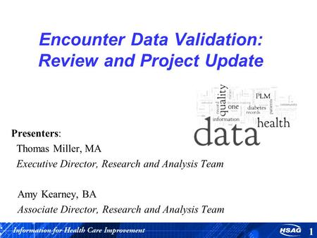 Encounter Data Validation: Review and Project Update