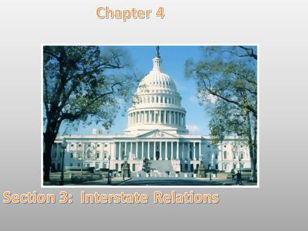 Section 3: Interstate Relations