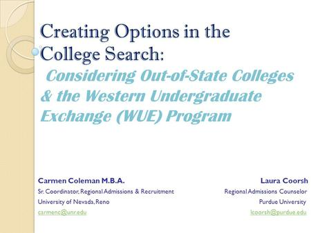 Creating Options in the College Search: Creating Options in the College Search: Considering Out-of-State Colleges & the Western Undergraduate Exchange.