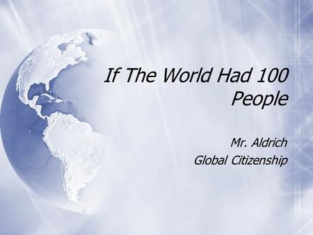 If The World Had 100 People Mr. Aldrich Global Citizenship Mr. Aldrich Global Citizenship.
