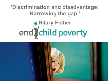 'Discrimination and disadvantage: Narrowing the gap.' Hilary Fisher.