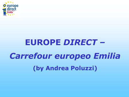 EUROPE DIRECT – Carrefour europeo Emilia (by Andrea Poluzzi)