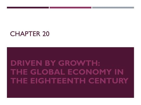Driven by Growth: The Global Economy in the Eighteenth Century