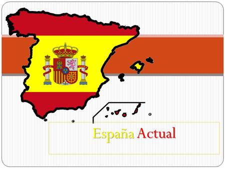 España Actual. La Semana Santa Spain is today a modern democratic country It is also a very culturally rich country There are many festivals and rituals.