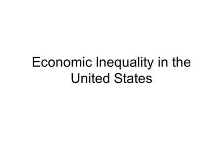 Economic Inequality in the United States. Question #1 In the United States, the 80% of the population at the bottom and middle of the income distribution.