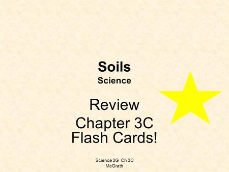 Science 3G Ch 3C McGrath Soils Science Review Chapter 3C Flash Cards!