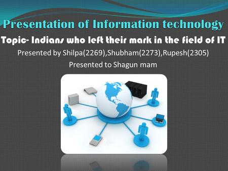 Presentation of Information technology